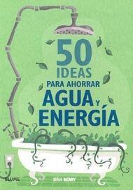 Título: 50 ideas para ahorrar agua y energía ::::: Hay muchos trucos para AHORAR MUCHOS EUROS/DOLARES al Año en tu Póliza que nadie te ha contado NUNCA, porque no Quieren Que Lo Sepas!