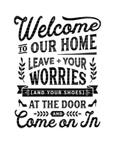 Welcome Leave Worries and Shoes at Door - funny no shoes take off remove your shoes off sign mudroom Shoes Off Sign, Things To Think About, Things To Sell, Door Signs, Porch Signs, Wall Signs, Funny Signs, Step By Step Instructions, Mudroom