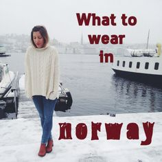 It's said there is no bad weather in Norway. Only the wrong clothes. ;-) Tips on what to wear in #Norway! #fashion #travel