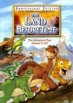 The Land Before Time- this was my FAVORITE movie when I was a little girl lol