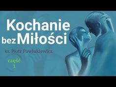 Ks. Piotr Pawlukiewicz : Kochanie bez Miłości czyli trudne związki - Cześć 1. - YouTube Motto, Reflection, Peace, Youtube, Film, Movies, Movie Posters, Logos, Magick