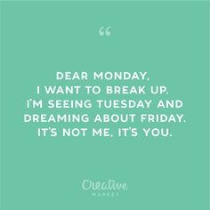 On the Creative Market Blog - 30 Inspiring Quotes to Conquer Monday Once and For All