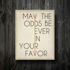 Hunger games- May the odds be ever in your favor poster