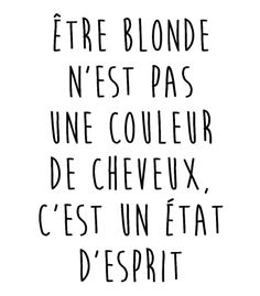 Being blonde is not a hair color, it is a state of mind. Positive Attitude, Positive Quotes, Mood Instagram, Love Phrases, French Quotes, Words Quotes, Cool Words, Sentences, Slogan