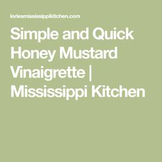 Simple and Quick Honey Mustard Vinaigrette | Mississippi Kitchen