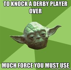 Yoda now does Roller Derby Advice!