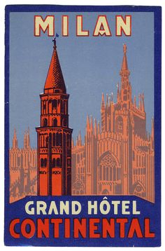Grand Hotel Continental - Milan (Luggage Label) by Artist Unknown |  Shop original vintage #posters online: www.internationalposter.com
