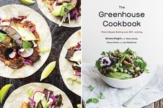 Get 3 Plant-Based Recipes FromThe Greenhouse Cookbook on our website now!   Photographer: Elena Mari and Nathan Legiehn