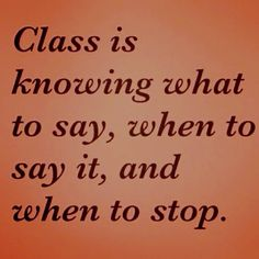 ;-) Always keeping it classy
