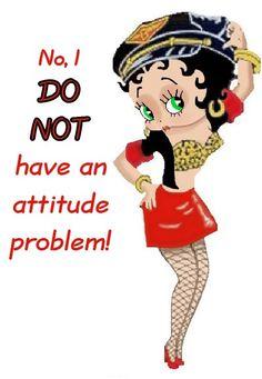 Betty Boop- No i do not have an attitude problem Imagenes Betty Boop, Black Betty Boop, Brown Betty, Animated Cartoon Characters, Cartoon Art, Betty Boop Cartoon, Betty Boop Pictures, Favorite Cartoon Character, Biker Chick