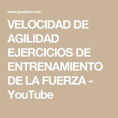 VELOCIDAD DE AGILIDAD EJERCICIOS DE ENTRENAMIENTO DE LA FUERZA - YouTube