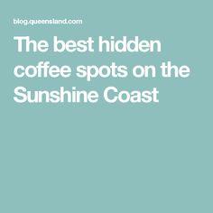 The best hidden coffee spots on the Sunshine Coast