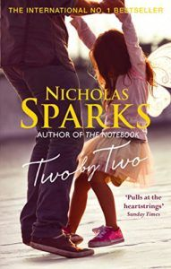 Two By Two by Nicholas Sparks is a beautiful love story. But not a romance. It talks about the evolution of fatherly love. If you are looking for a book about life, this might be for you. If you are looking for a romance, Book Dragon doesn't recommend.