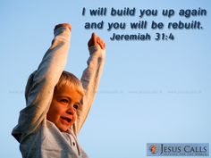 I will build you up again and you will be rebuilt. Jeremiah 31, Pray, Bible, Movies, Movie Posters, Biblia, Film Poster, Films, Popcorn Posters
