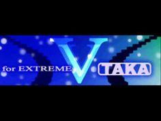 TAKA - V(for EXTREME) [HQ]