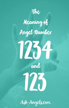 The Meaning of Angel Number 1234 and 123