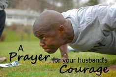 Praying for your husband to stand courageous. - She has 40 of these different prayers for your husband.