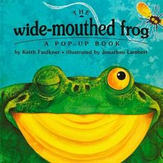 """The Wide-mouthed Frog: A Pop-up Book ~  """"I'm a wide-mouthed frog and I eat flies,"""" he announces, Each page features a different animal describing its meal of choice, including a blue-feathered bird (worms and slugs), a furry brown mouse (seeds and berries) and, finally, ominously, a big, green alligator. When the alligator answers that he eats """"delicious wide-mouthed frogs,""""   What happens? :)"""