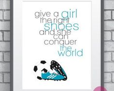 "Inspirational Quote Typography Print ""Give A Girl The Right Shoes..."" Blue Soccer Shoes Art Print-Autumn Trends-Gift For Girl Athlete"