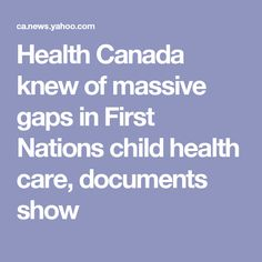Health Canada knew of massive gaps in First Nations child health care, documents show