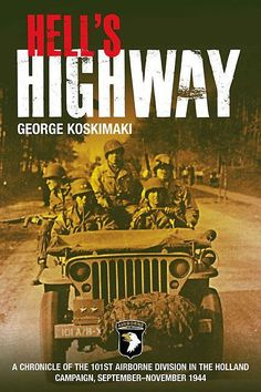 Hell's Highway, U.s. 101St Airborne -1944 By George E. Koskimaki, 9781612000732., History ST