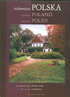 Picturesque Poland; Malownicza Polska; Malerisches Polen by Maciej Krupa. $1.98. Author: Christian Parma. Publication: 2004. Publisher: Parma Press (2004). A book of photography by Christian Parma. Accompanying text is in English, Polish & German.                                                         Show more                               Show less
