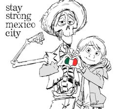 "PIXAR send this draw to Mexico with Coco's characters ""Mantente fuerte Ciudad de Mexico""❤️❤️"