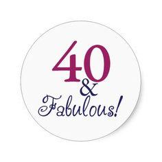 40 years old quotes | 40 und fabelhaftes (40. Geburtstag) Runde Aufkleber