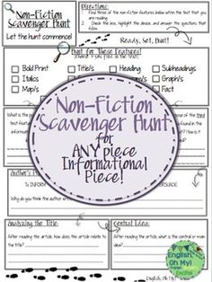 ***Non-Fiction Scavenger Hunt*** You are going to love, love, love this product! This non-fiction scavenger hunt can be used for any informational text. The piece asks for your students to find three text features from the list, identify the author's purpose, analyze the title, and find the central idea of the text. *You can have your