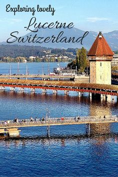 A guide to the best sights in lovely #Lucerne, #Switzerland. #travel