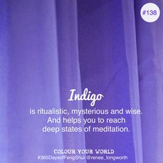 Day #138 (Colour Your World Feng Shui) Indigo Yep can you tell I'm going up the Chakras first with Colour Your World? Healing Indigo is the colour that represents the 3rd Eye Chakra which is the 6th chakra just between the brow area. (Note: – don't get too caught up in colours for chakras – you may…
