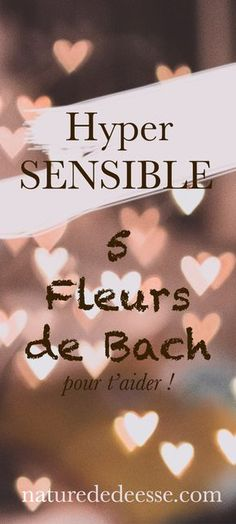 5 fleurs de Bach hypersensible Enneagram 4, Detox Tips, Take Care Of Me, Green Life, Natural Home Remedies, Emotional Intelligence, Positive Attitude, Peace Of Mind, Reiki