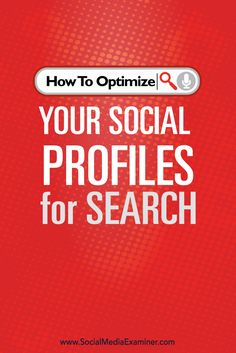 how to optimize social profiles for search