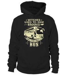 WITCHES USED TO RIDE BROOMS NOW THEY DRIVE A BUS  #image #shirt #gift #idea #hot #tshirt #motorcycle #biker