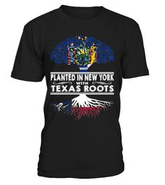 Planted in New York with Texas Roots State T-Shirt #PlantedInNewYork