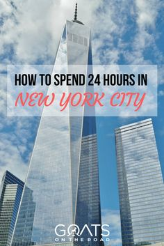 What To See & Do With 24 Hours In New York City - Goats On The Road