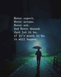 Never expect never assume..