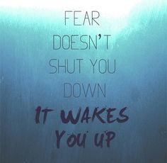 """""""Fear doesn't shut you down, it wakes you up""""  #Divergent #Four #Tris"""