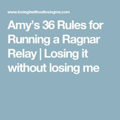 Amy's 36 Rules for Running a Ragnar Relay | Losing it without losing me