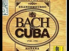Bach to Cuba - Brandenburg Concerto nº 3 - 1º andamento - YouTube