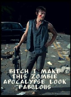Daryl Dixon, Making the apocalypse fabulous from the very first moment he appears in The Walking Dead