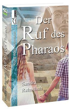 """Der Ruf des Pharaos"" von Sandra Rehschuh ab Juli 2014 im bookshouse Verlag. www.bookshouse.de/buecher/Der_Ruf_des_Pharaos/"