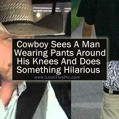 This Cowboy Sees A Man With His Pants Around His Knees And Does Something Hilarious... funny lol humor video videos funny videos viral videos viral videos right now viral right now