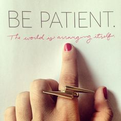 Be patient quote inspirational