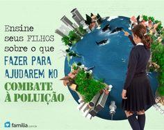 Como ensinar seus filhos sobre a poluição e o que eles podem fazer