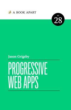 A Book Apart, Progressive Web Apps Progressive Web Apps, Ux Design, Norman, Flexibility, Freedom, Coding, Articles, Writing, Business