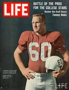 Tommy Nobis; The University of Texas 1963-65. One of the all-time greatest college linebackers. Averaged 20 tackles a game.