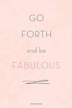 We think you're fabulous! Join the millions of women who have started their own Mary Kay business from home!