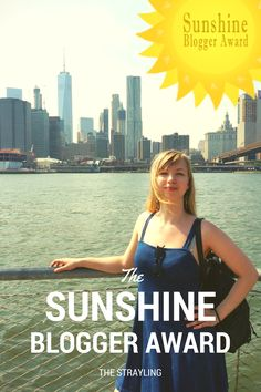 The Strayling was nominated for the Sunshine Blogger Award!