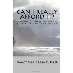 """Can I Really Afford It?: A Guide On How To Budget & """"Live Within Your Means"""" (Paperback)  http://flavoredwaterrecipes.com/amazonimage.php?p=1440490678  1440490678"""